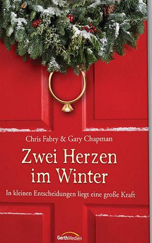 "Chris Fabry & Gary Chapman: ""Zwei Herzen im Winter"""
