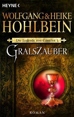 Gralszauber von Wolfgang und Heike Hohlbein
