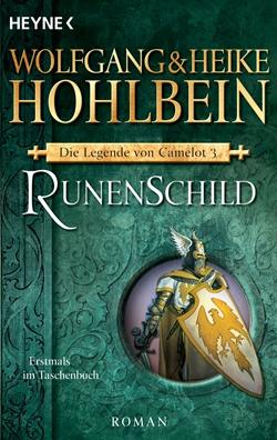 RunenschildDie Legende von Camelot 3 von Wolfgang und Heike Hohlbein