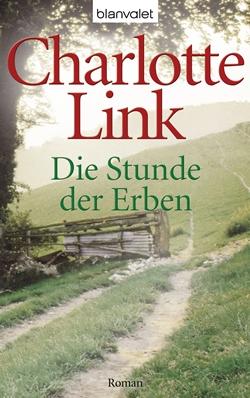 Die Stunde der Erben von Charlotte Link
