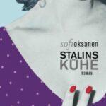 """Sofi Oksanen: """"Stalins Kühe"""""""
