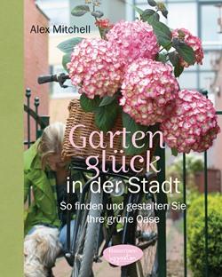 """Alex Mitchell: """"Gartenglück in der Stadt"""""""