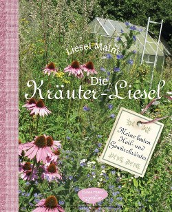 "Liesel Malm: ""Die Kräuter-Liesel"""